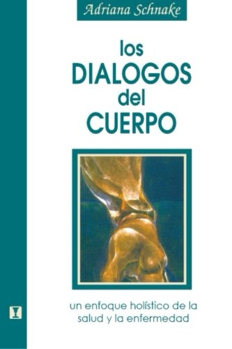 Dialogos Del Cuerpo, Los por Adriana Schnake