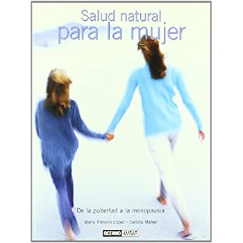 Salud natural para la mujer/ Natural Health for the Woman: De La Pubertad a Ala Menopausia