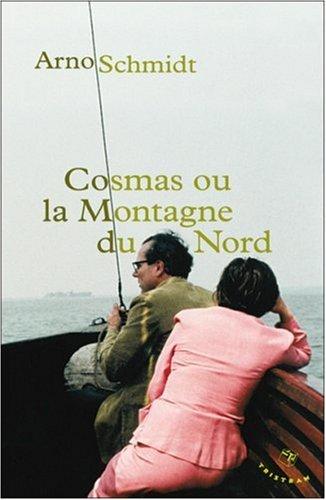 Cosmas ou la montagne du Nord par Arno Schmidt
