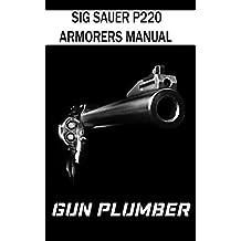 Sig Sauer P220 Armorers Manual: Technical Manual (English Edition)