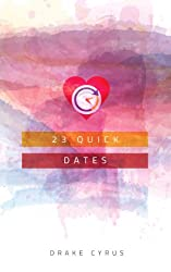 23 Quick Dates (Dating Ideas for the Modern Dater Book 27) (English Edition)