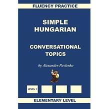 Simple Hungarian, Conversational Topics, Elementary Level