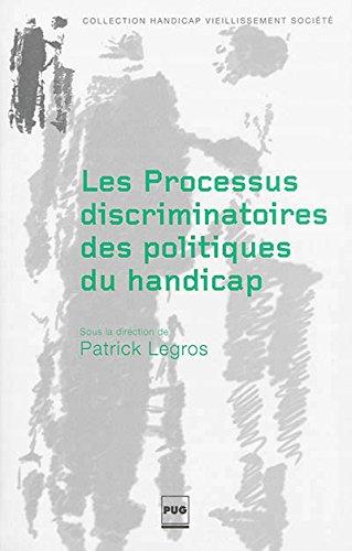Les processus discriminatoires des politiques du handicap