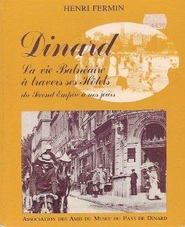 Dinard : La vie balneaire à travers ses hôtels du second empire à nos jours