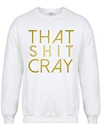 That Sh!t Cray - White - Unisex Fit Sweater - Fun Slogan Jumper