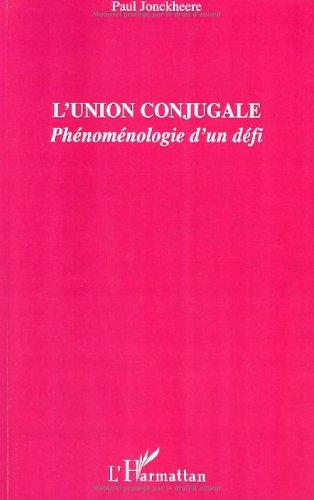 L'union conjugale : Phénoménologie d'un défi par Paul Jonckheere