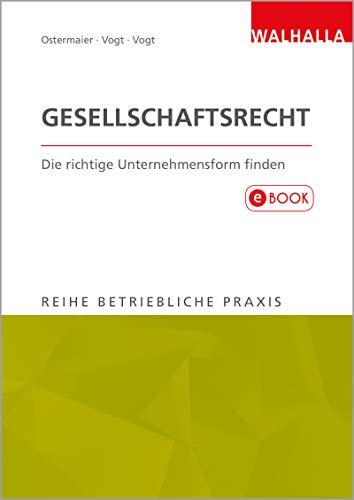 Gesellschaftsrecht: Die richtige Unternehmensform finden; Reihe Betriebliche Praxis (Kindle-handel)