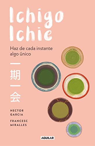 Ichigo-ichie: Haz de cada instante algo único por Héctor García