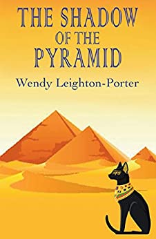 The Shadow of the Pyramid (Shadows from the Past Book 4) by [Leighton-Porter, Wendy]