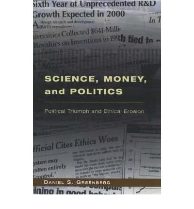 [ Science, Money, and Politics: Political Triumph and Ethical Erosion By ( Author ) Apr-2003 Paperback