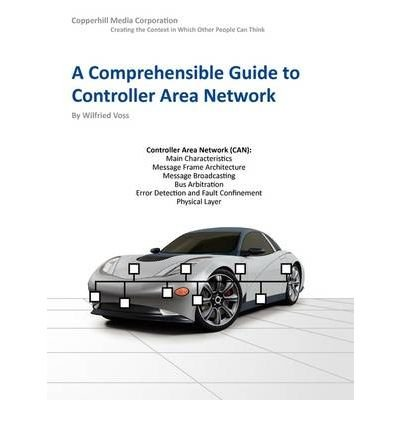 [( A Comprehensible Guide to Controller Area Network By Voss, Wilfried ( Author ) Paperback Aug - 2005)] Paperback