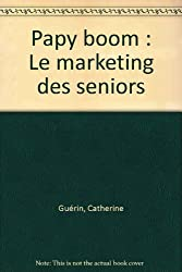 Papy boom : Le marketing des seniors