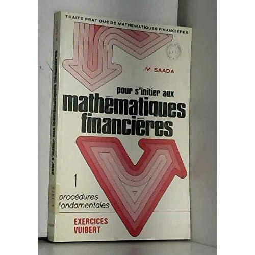Pour s'initier aux mathematiques financières / les procédures fondamentales