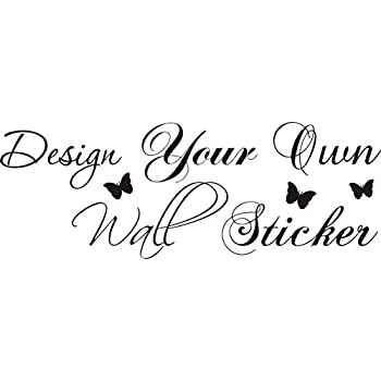 Design your own wall quote 120cm x 60cm any colour vinyl decal mural