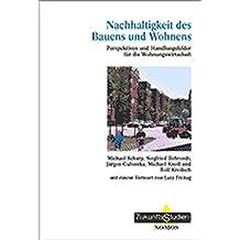 Nachhaltigkeit des Bauen und Wohnens. Perspektiven und Handlungsfehler für die Wohnungswirtschaft. ZukunftsStudien, Bd. 26