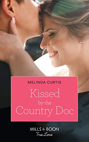 Kissed By The Country Doc (Mills & Boon True Love) (The Mountain Monroes, Book 1) (English Edition)