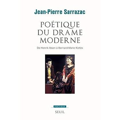 Poétique du drame moderne. De Henrik Ibsen à Bernard-Marie Koltès