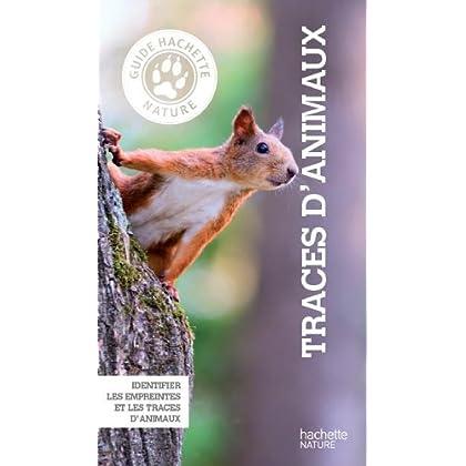 Guide Hachette Nature Traces animaux