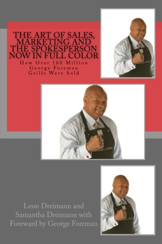 the-art-of-sales-marketing-and-the-spokesperson-now-in-full-color-how-over-100-million-george-forema