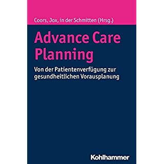 Advance Care Planning: Von der Patientenverfügung zur gesundheitlichen Vorausplanung