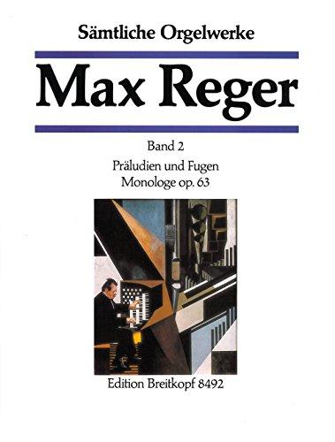 Sämtliche Orgelwerke in 7 Bänden Band 2: Präludien und Fugen, Monologe op. 63 - Breitkopf Urtext (EB 8492)