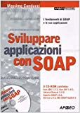 Sviluppare applicazioni con SOAP. Con CD-ROM