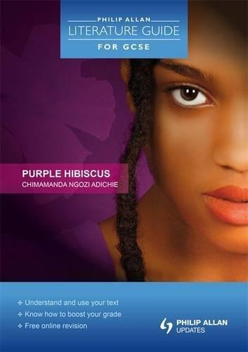 Philip Allan Literature Guide (for GCSE): Purple Hibiscus Hibiscus Wal