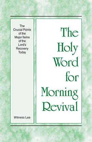 The Holy Word for Morning Revival - The Crucial Points of the Major Items of the Lord's Recovery Today (English Edition)