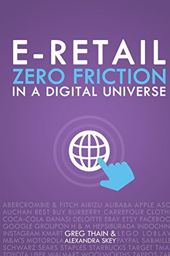 E-Retail Zero Friction in a Digital Universe