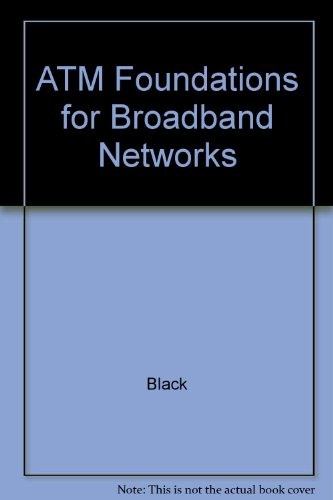 ATM Foundations for Broadband Networks