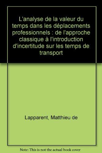L'analyse de la valeur du temps dans les déplacements professionnels : de l'approche classique à l'introduction d'incertitude sur les temps de transport