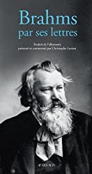 Brahms par ses lettres
