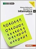 Informatica. Metodi e fondamenti. Per le Scuole superiori. Con DVD-ROM. Con espansione online