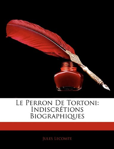 Le Perron de Tortoni: Indiscretions Biographiques