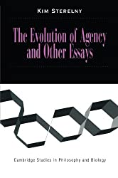 The Evolution of Agency and Other Essays (Cambridge Studies in Philosophy and Biology)