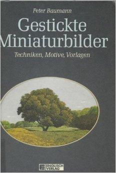 Gesticktes Motiv (Gestickte Miniaturbilder. Techniken, Motive, Vorlagen)