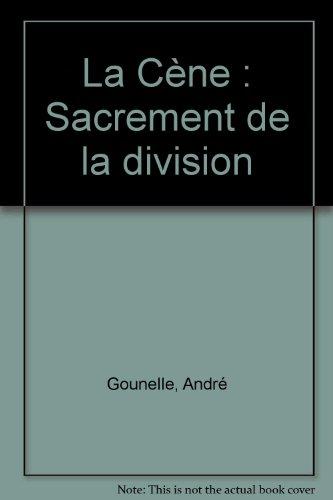 La Cène : Sacrement de la division