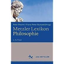 Metzler Lexikon Philosophie: Begriffe und Definitionen