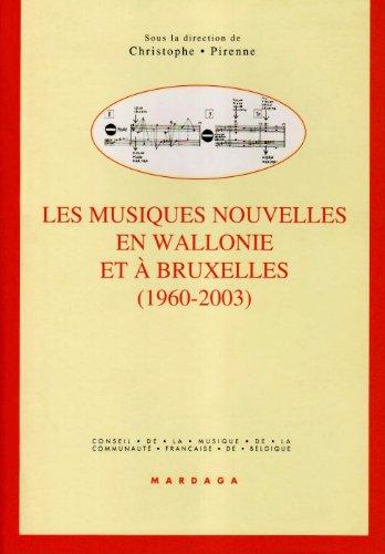 Musiques nouvelles en Wallonie et à Bruxelles, 1960-2003