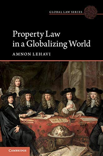 Property Law in a Globalizing World (Global Law Series) (English Edition)