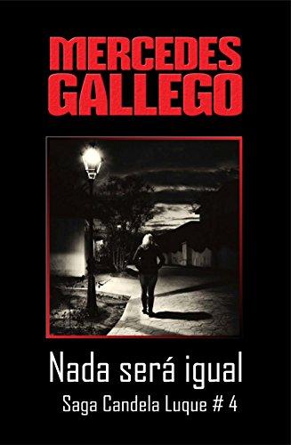 Nada será igual (Candela Luque nº 4) por Mercedes Gallego Moro