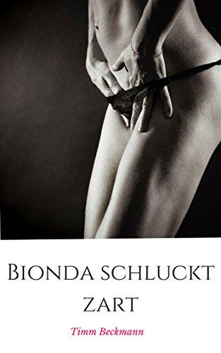 Bionda schluckt zart (German Edition) d'occasion  Livré partout en Belgique