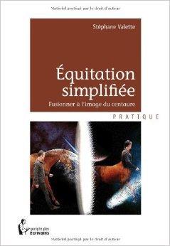 EQUITATION SIMPLIFIÉE de VALETTE STÉPHANE ( 7 août 2012 ) par VALETTE STÉPHANE