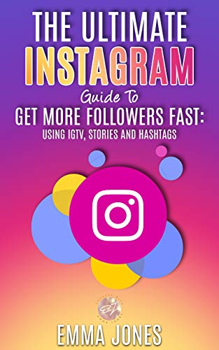 The Ultimate Instagram Guide To Get More Followers Fast: Using ...
