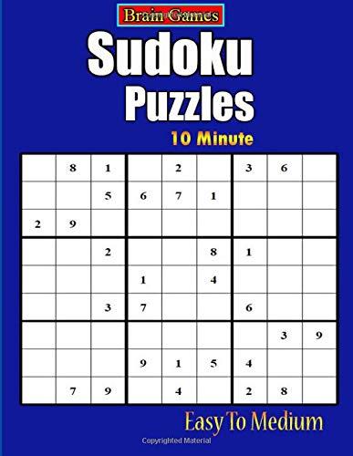 Brain Games 10 Minute Sudoku Puzzles: Easy, Medium, Hard Sudoku Puzzle Book bargain bonanza for Sudoku lovers por Hanna Laura