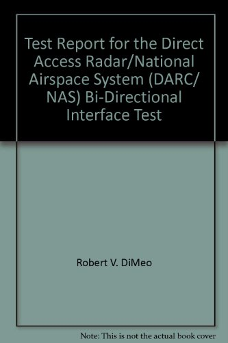 Test Report for the Direct Access Radar/National Airspace System (DARC/ NAS) Bi-Directional Interface Test