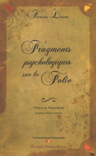 Fragments psychologiques sur la folie : La naissance de la psychose