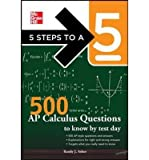 5 Steps to a 5 500 AP Calculus AB/BC Questions to Know by Test Day (5 Steps to a 5) (Paperback) - Common