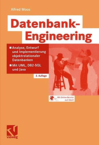 Datenbank-Engineering: Analyse, Entwurf und Implementierung Objektrelationaler Datenbanken - Mit UML, DB2-SQL und Java (German Edition) (Sql-daten-analyse)