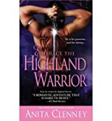 [Embrace the Highland Warrior] [by: Anita Clenney]